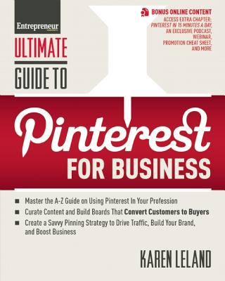 Ultimate Guide to Pinterest for Business By Leland, Karen